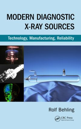 Modern Diagnostic X-Ray Sources: Technology, Manufacturing, Reliability, 1st Edition (Hardback) book cover
