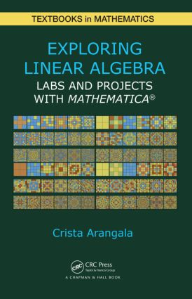 Exploring Linear Algebra: Labs and Projects with Mathematica ®, 1st Edition (Hardback) book cover