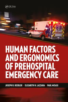 Human Factors and Ergonomics of Prehospital Emergency Care: 1st Edition (Hardback) book cover