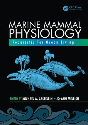 Marine Mammal Physiology: Requisites for Ocean Living, 1st Edition (Hardback) book cover