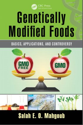 Genetically Modified Foods: Basics, Applications, and Controversy, 1st Edition (Hardback) book cover