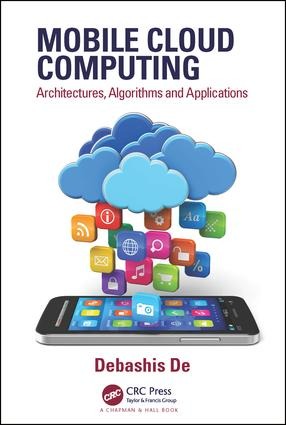 Mobile Cloud Computing: Architectures, Algorithms and Applications, 1st Edition (Hardback) book cover