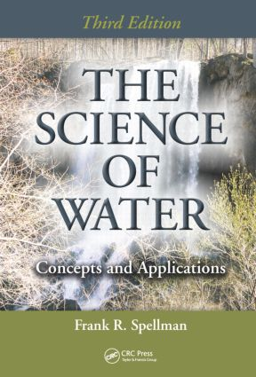 The Science of Water: Concepts and Applications, Third Edition, 3rd Edition (Hardback) book cover