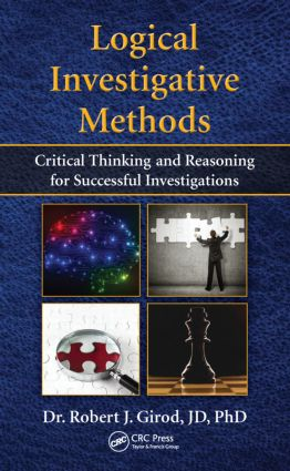 Logical Investigative Methods: Critical Thinking and Reasoning for Successful Investigations, 1st Edition (Hardback) book cover