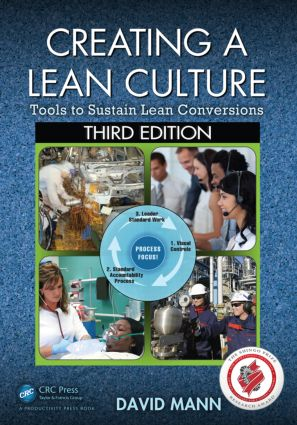 Creating a Lean Culture: Tools to Sustain Lean Conversions, Third Edition, 3rd Edition (Paperback) book cover