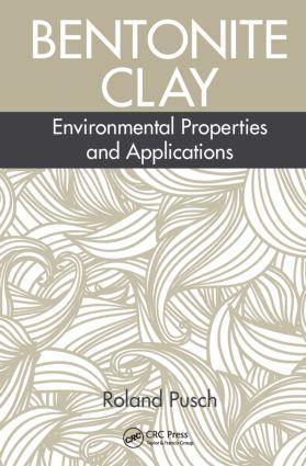 Bentonite Clay: Environmental Properties and Applications, 1st Edition (Hardback) book cover