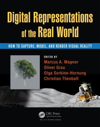 Digital Representations of the Real World: How to Capture, Model, and Render Visual Reality (Hardback) book cover