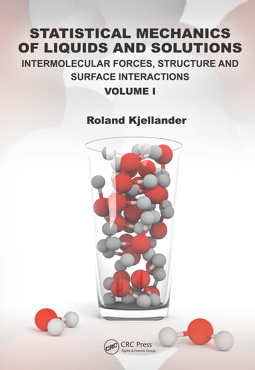 Statistical Mechanics of Liquids and Solutions: Intermolecular Forces, Structure and Surface Interactions Volume I book cover