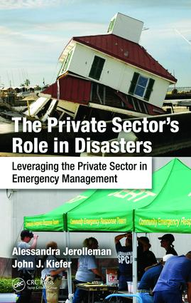The Private Sector's Role in Disasters: Leveraging the Private Sector in Emergency Management book cover