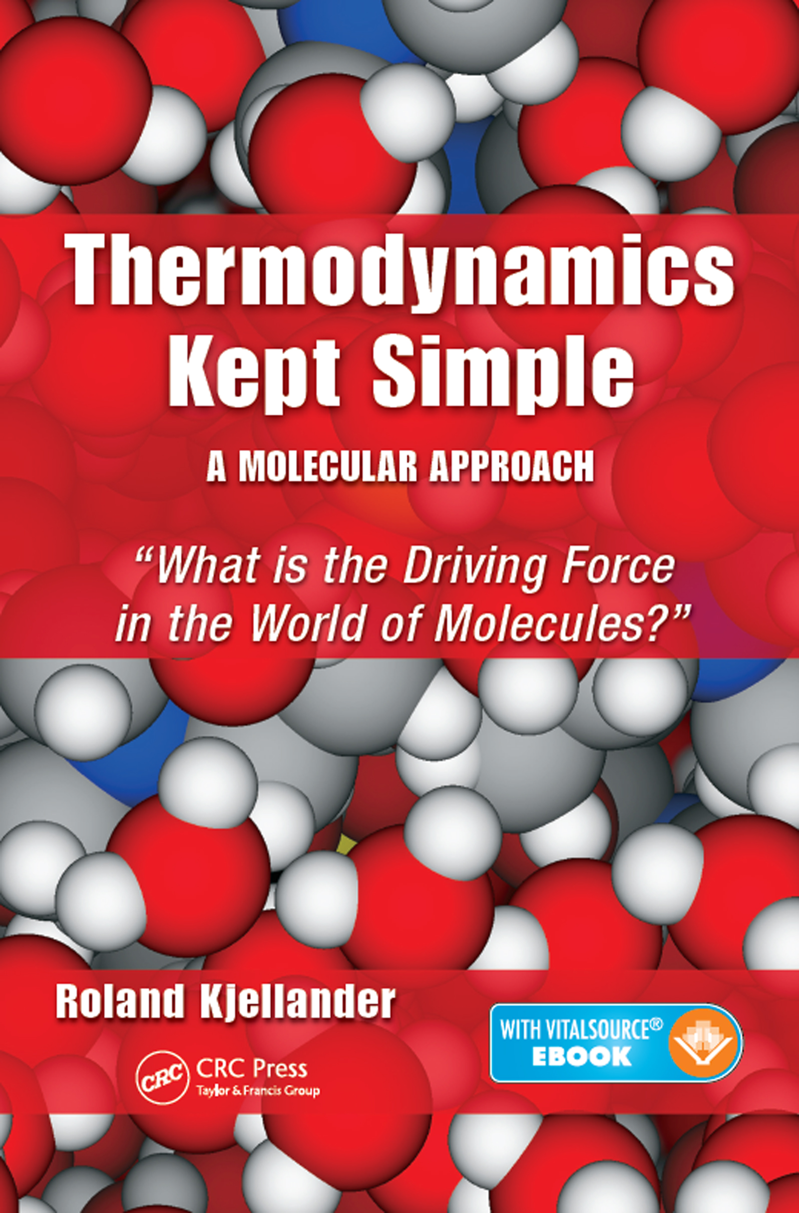 Thermodynamics Kept Simple - A Molecular Approach: What is the Driving Force in the World of Molecules?, 1st Edition (Pack - Book and Ebook) book cover