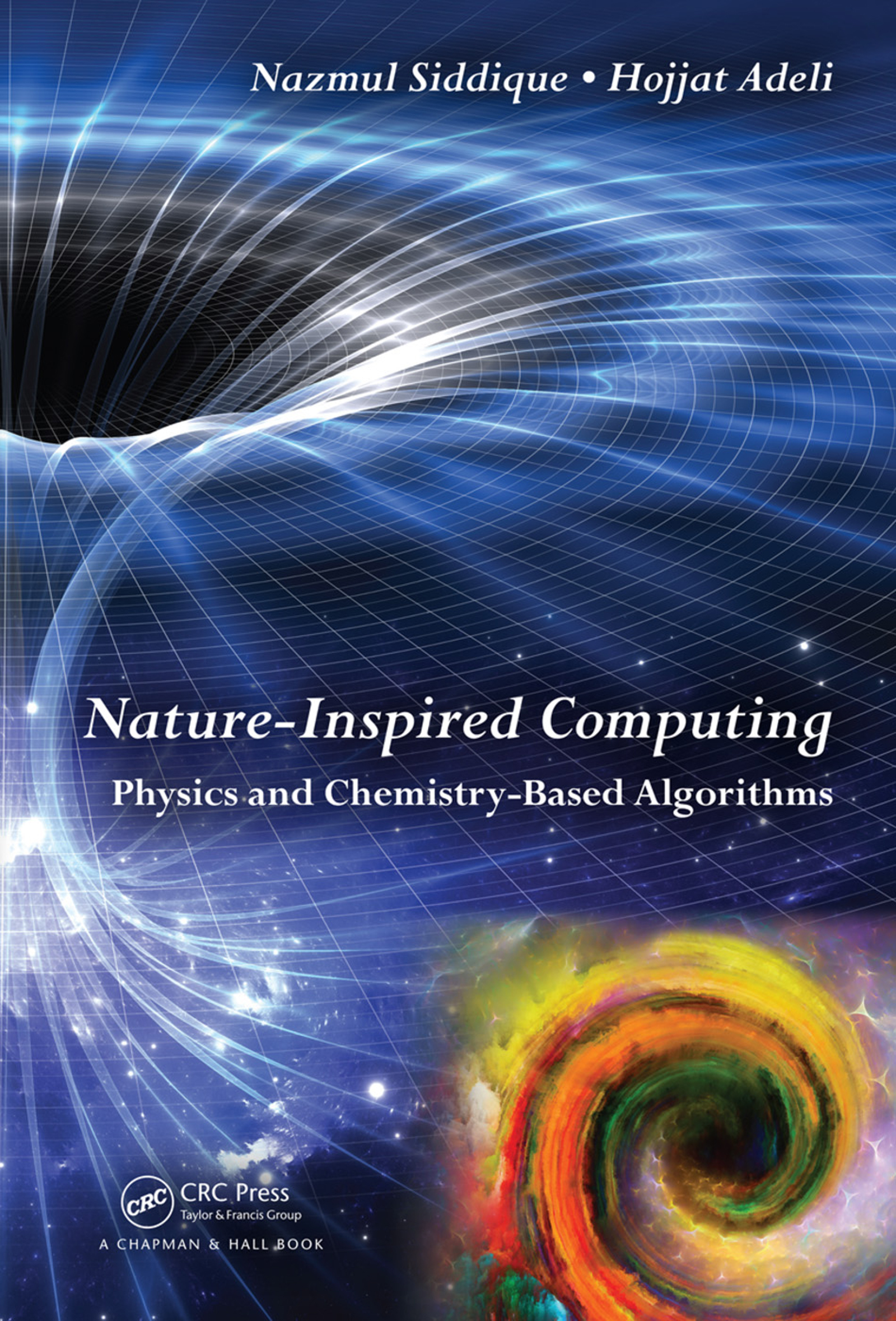 Nature-Inspired Computing: Physics and Chemistry-Based Algorithms, 1st Edition (Hardback) book cover