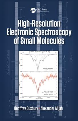 High Resolution Electronic Spectroscopy of Small Molecules: 1st Edition (Hardback) book cover