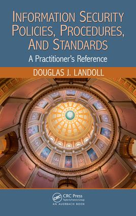 Information Security Policies, Procedures, and Standards: A Practitioner's Reference, 1st Edition (Hardback) book cover