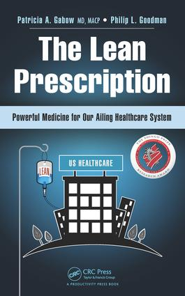 The Lean Prescription: Powerful Medicine for Our Ailing Healthcare System, 1st Edition (Hardback) book cover
