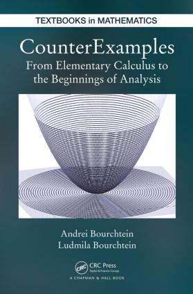 CounterExamples: From Elementary Calculus to the Beginnings of Analysis, 1st Edition (Hardback) book cover