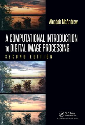 A Computational Introduction to Digital Image Processing: 2nd Edition (Hardback) book cover