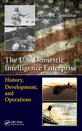 The U.S. Domestic Intelligence Enterprise: History, Development, and Operations, 1st Edition (Hardback) book cover