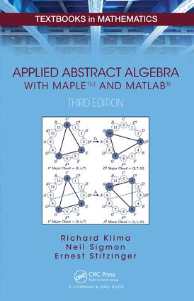 Applied Abstract Algebra with MapleTM and MATLAB®: 3rd Edition (Hardback) book cover