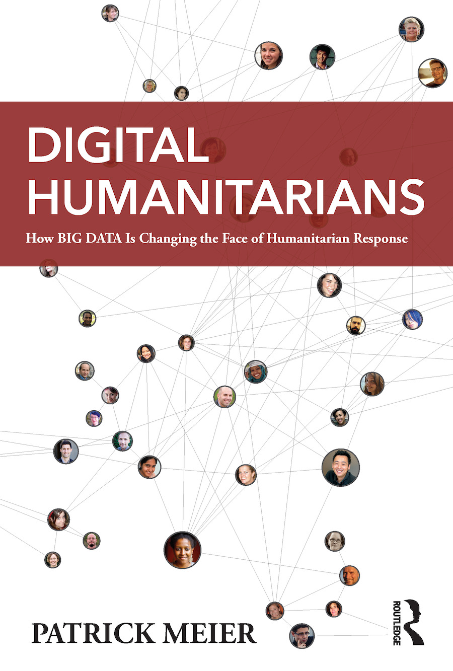 Digital Humanitarians: How Big Data Is Changing the Face of Humanitarian Response (Paperback) book cover
