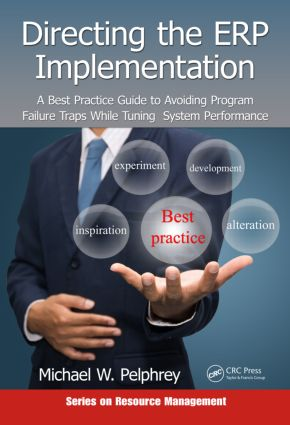 Directing the ERP Implementation: A Best Practice Guide to Avoiding Program Failure Traps While Tuning System Performance, 1st Edition (Hardback) book cover