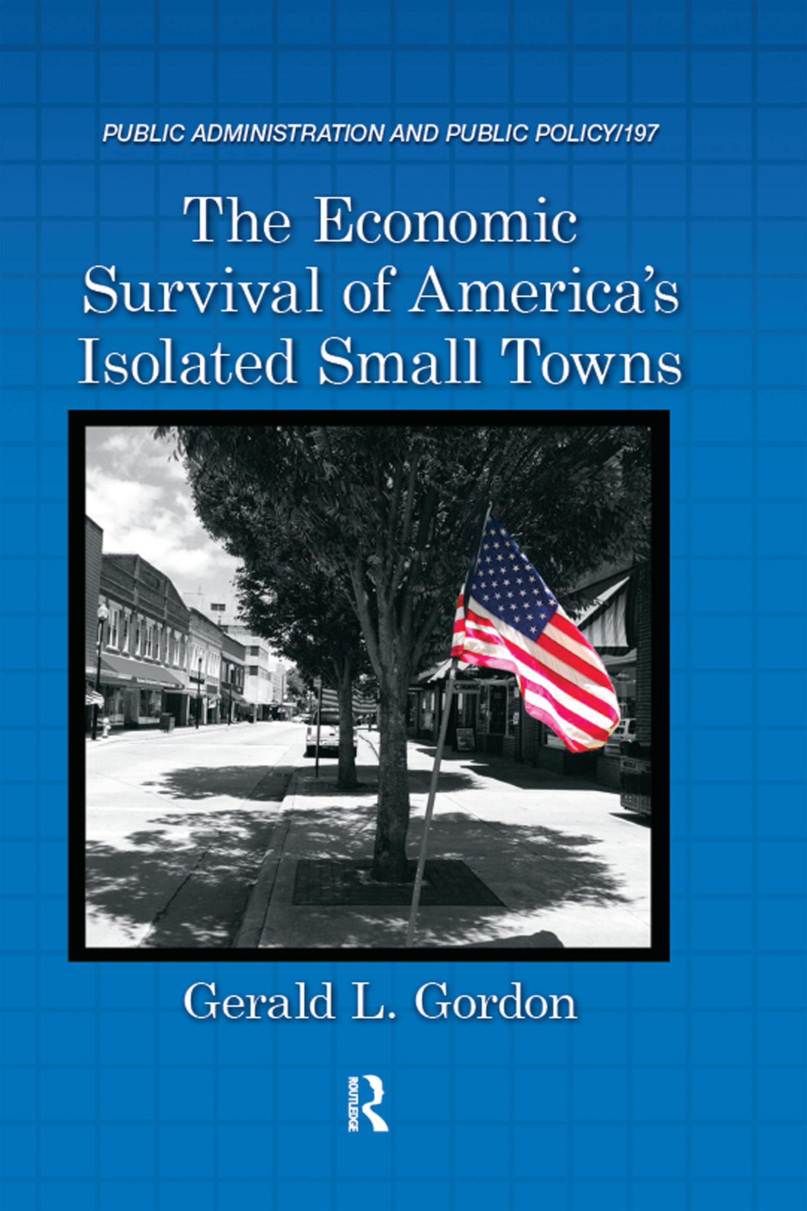The Economic Survival of America's Isolated Small Towns: 1st Edition (Hardback) book cover