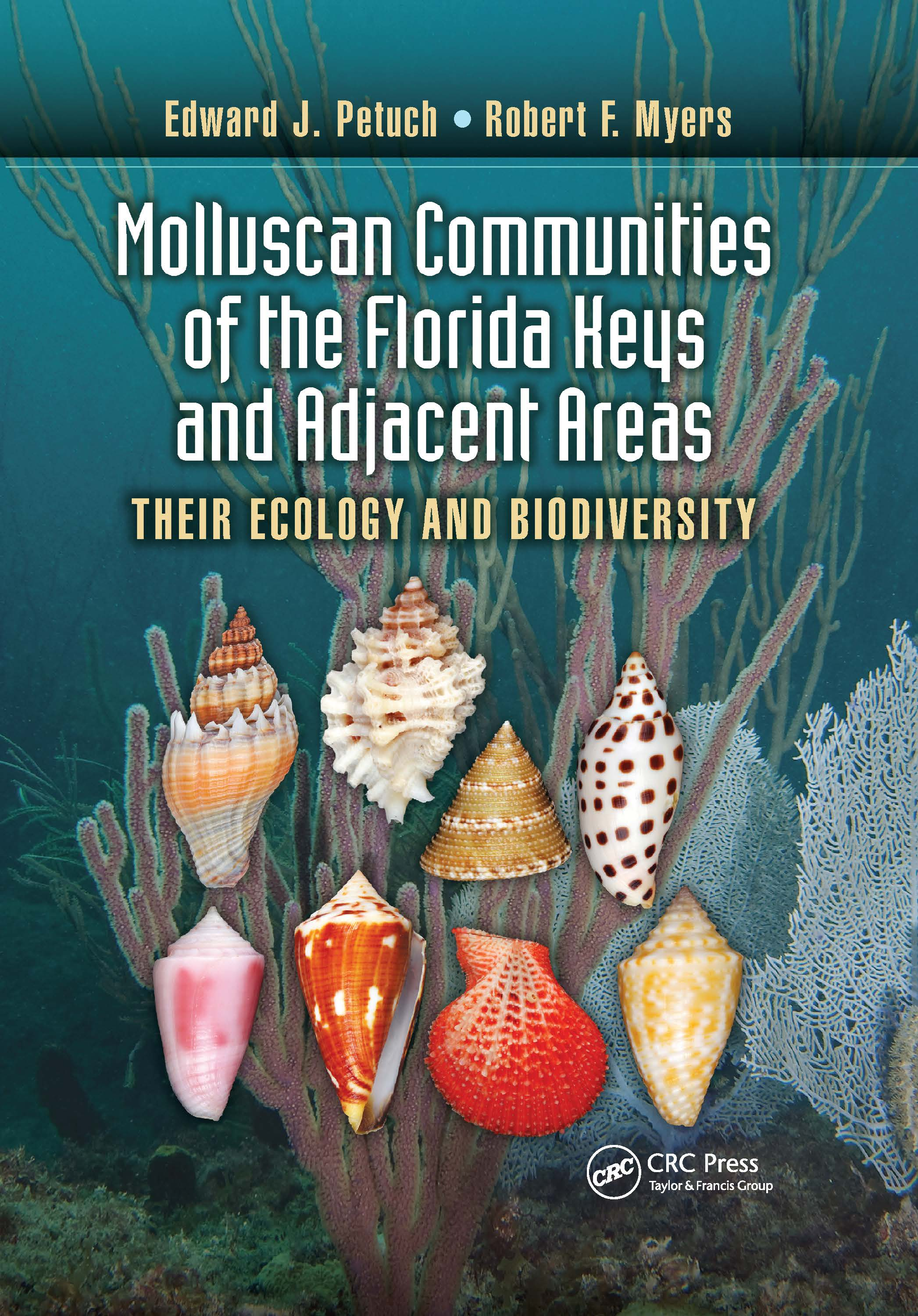 Molluscan Communities of the Florida Keys and Adjacent Areas: Their Ecology and Biodiversity, 1st Edition (Hardback) book cover