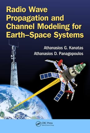 Radio Wave Propagation and Channel Modeling for Earth-Space Systems: 1st Edition (Hardback) book cover