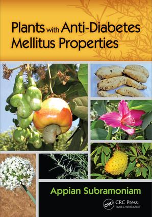 Plants with Anti-Diabetes Mellitus Properties: 1st Edition (Hardback) book cover
