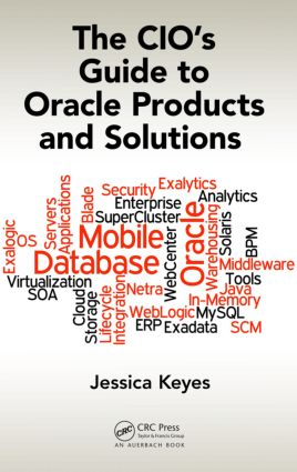 The CIO's Guide to Oracle Products and Solutions: 1st Edition (Paperback) book cover