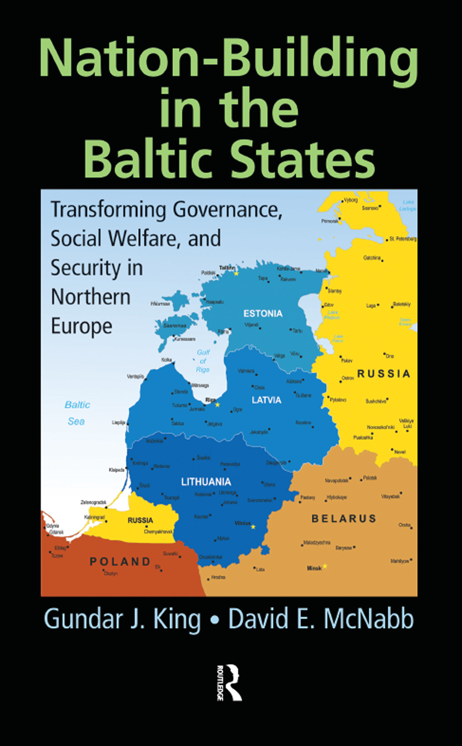 Nation-Building in the Baltic States: Transforming Governance, Social Welfare, and Security in Northern Europe, 1st Edition (Hardback) book cover