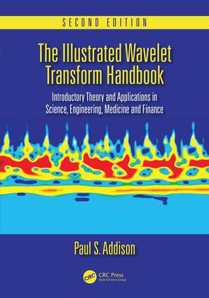 The Illustrated Wavelet Transform Handbook: Introductory Theory and Applications in Science, Engineering, Medicine and Finance, Second Edition, 2nd Edition (Hardback) book cover