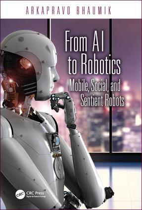 From AI to Robotics: Mobile, Social, and Sentient Robots, 1st Edition (Hardback) book cover