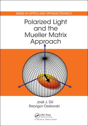 Polarized Light and the Mueller Matrix Approach: 1st Edition (Hardback) book cover