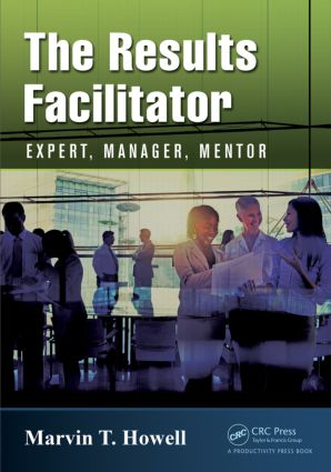 The Results Facilitator: Expert, Manager, Mentor, 1st Edition (Paperback) book cover