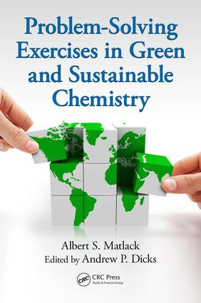 Problem-Solving Exercises in Green and Sustainable Chemistry: 1st Edition (Paperback) book cover