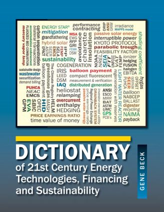 Dictionary of 21st Century Energy Technologies, Financing and Sustainability: 1st Edition (Hardback) book cover
