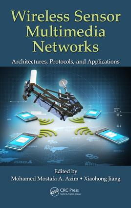Wireless Sensor Multimedia Networks: Architectures, Protocols, and Applications, 1st Edition (Hardback) book cover
