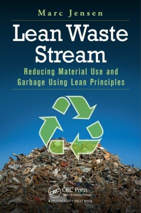 Lean Waste Stream: Reducing Material Use and Garbage Using Lean Principles, 1st Edition (Paperback) book cover