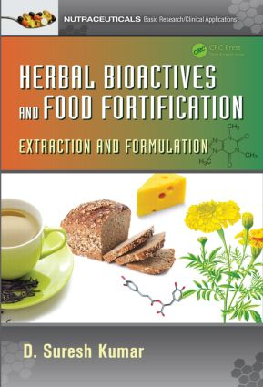 Herbal Bioactives and Food Fortification: Extraction and Formulation book cover