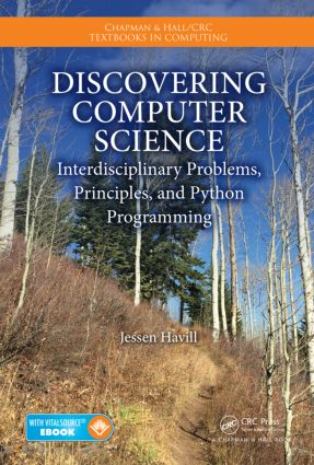Discovering Computer Science: Interdisciplinary Problems, Principles, and Python Programming book cover