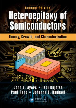 Heteroepitaxy of Semiconductors: Theory, Growth, and Characterization, Second Edition, 2nd Edition (Hardback) book cover