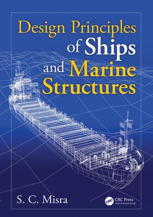 Design Principles of Ships and Marine Structures: 1st Edition (Hardback) book cover