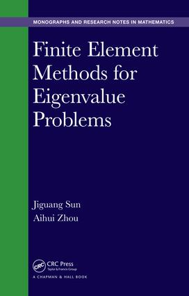 Finite Element Methods for Eigenvalue Problems: 1st Edition (Hardback) book cover