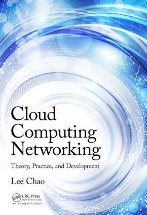 Cloud Computing Networking: Theory, Practice, and Development, 1st Edition (Hardback) book cover