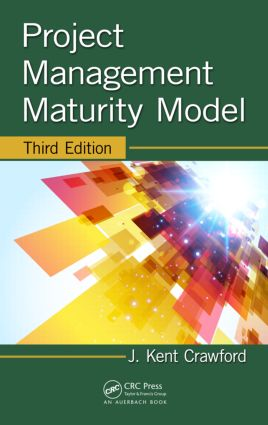 Project Management Maturity Model: 3rd Edition (Hardback) book cover