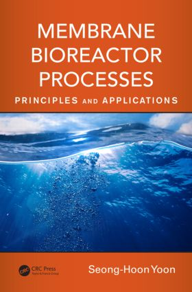 Membrane Bioreactor Processes: Principles and Applications, 1st Edition (Hardback) book cover