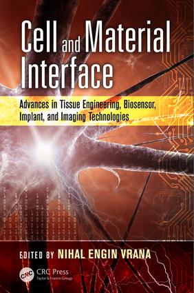 Cell and Material Interface: Advances in Tissue Engineering, Biosensor, Implant, and Imaging Technologies, 1st Edition (Hardback) book cover