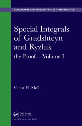 Special Integrals of Gradshteyn and Ryzhik: the Proofs - Volume I, 1st Edition (Hardback) book cover