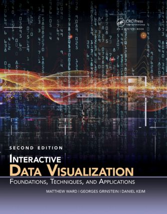 Interactive Data Visualization: Foundations, Techniques, and Applications, Second Edition, 2nd Edition (Hardback) book cover