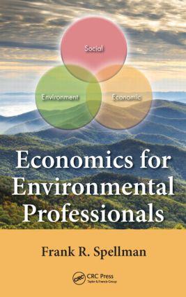 Economics for Environmental Professionals: 1st Edition (Hardback) book cover